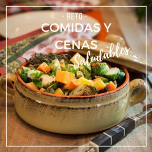 RETO COMIDAS Y CENAS SALUDABLES